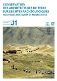 Conservation des architectures de terre sur les sites archéologiques: nouvelles pratiques et perspectives